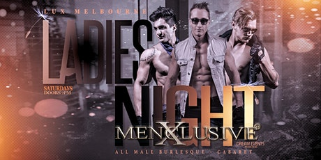 Ladies Night Out MenXclusive - Melbourne 18 JAN tickets