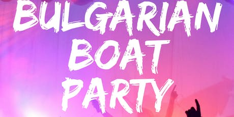 Bulgarian Boat Party by ByeDanio tickets