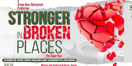 """""""Stronger In Broken Places"""" The Stage Play tickets"""
