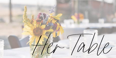 Her Table: A Farm To Table Dinner Party tickets