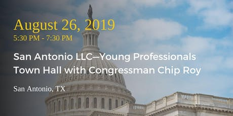 San Antonio LLC—Young Professionals Town Hall with Congressman Chip Roy tickets