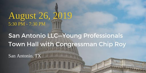San Antonio LLC—Young Professionals Town Hall with Congressman Chip Roy