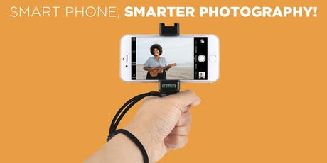 Smart Phone, Smarter Photography!  tickets