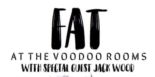 Fat & Friends At The Voodoo Rooms