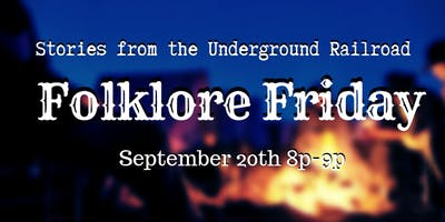 Folklore Friday: Stories from the Underground Railroad