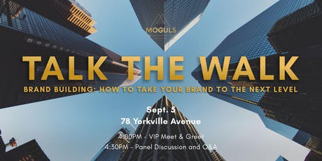 City MOGULS Presents: Talk The Walk - Building Your Brand With Impact tickets