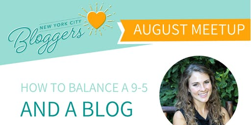 NYC Bloggers August Meet-Up: How to Balance a 9-5 and a Blog