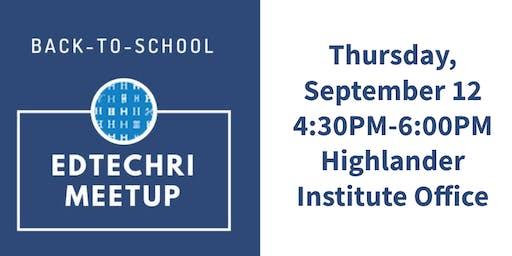 Back-to-School EdTechRI Meetup 2019