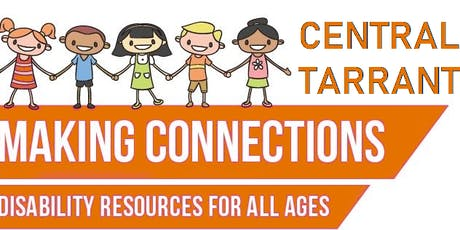 Making Connections Central Tarrant Disability Resource Fair - ATTENDEE REGISTRATION tickets