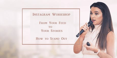 Instagram Workshop ; From Your Feed to Your Stories - How to Stand Out tickets