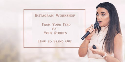 Instagram Workshop ; From Your Feed to Your Stories - How to Stand Out