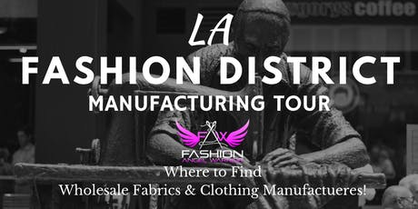 LA Fashion District Manufacturing Tour #5 tickets
