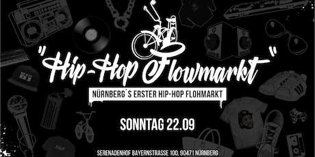 Nürnberg's 1. Hip Hop Flowmarkt // Sonntag 22 09 2019 Tickets