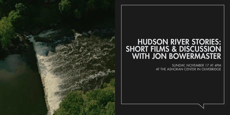 Hudson River Stories: Short Films & Discussion with Jon Bowermaster tickets