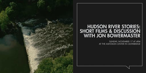 Hudson River Stories: Short Films & Discussion with Jon Bowermaster