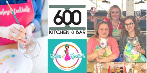 600 Kitchen & Bar + Colors & Cocktails: Sip, Paint, & Socialize!