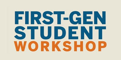 First-Gen Student Workshops 2019