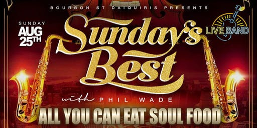 "Sundays Best "" All You Can Eat Soul Food""  w/ Live Band"
