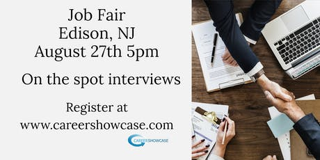 EDISON, NJ JOB FAIR - TUESDAY AUGUST 27..MANY NEW COMPANIES @5pm tickets
