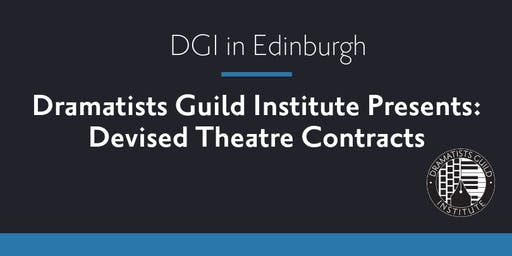 EDINBURGH: Dramatists Guild of America Presents Devised Theatre Contracts