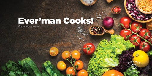 Ever'man Cooks! Food Interpreter - Meal Prep 101