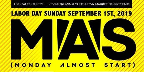 MAS (Monday Almost Start) / Best & Biggest Annual Caribbean Party tickets