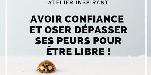 """Atelier inspirant à Lausanne """"Avoir Confiance et Oser dépasser ses peurs"""""""