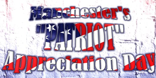 "Manchester's ""PATRIOT"" Appreciation Day"