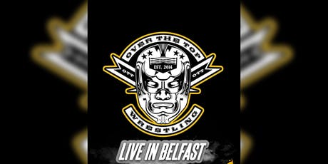 """Over The Top Wrestling Presents """"Gaff Party Belfast"""" tickets"""