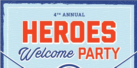 4th Annual Heroes Welcome Party tickets