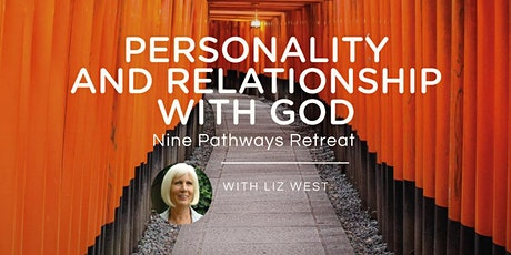 PERSONALITY & RELATIONSHIP WITH GOD - Nine Pathways Retreat - Liz West tickets