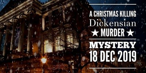 SOLD OUT: A Christmas Killing - Dickensian Murder Mystery Night