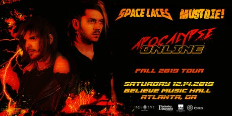 Space Laces + MUST DIE! - Apocalypse Online Tour | IRIS ESP101 | Saturday Dec 14 tickets