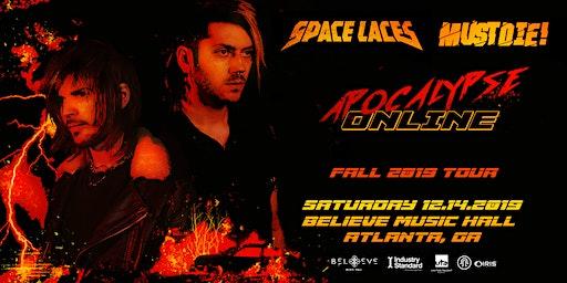 Space Laces + MUST DIE! - Apocalypse Online Tour | IRIS ESP101 | Saturday Dec 14
