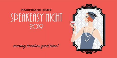 Pacificans Care                            Speakeasy Night tickets