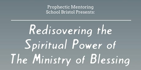 Rediscovering the Spiritual Power of the Ministry of Blessing tickets