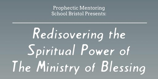 Rediscovering the Spiritual Power of the Ministry of Blessing