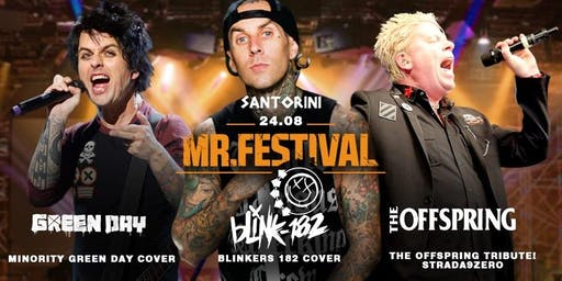 Mr. Festival: Blink 182 ● The Offspring ● Green Day