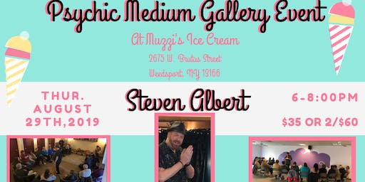 Steven Albert: Psychic Medium Gallery Event - Muzzis 8/29