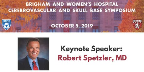 Brigham and Women's Hospital 2019 Cerebrovascular and Skull Base Symposium tickets