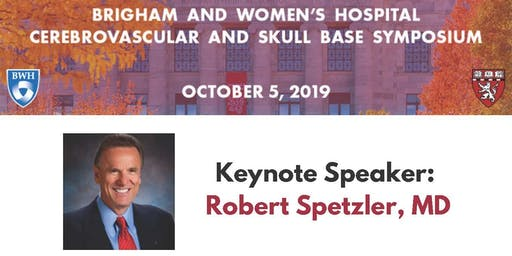 Brigham and Women's Hospital 2019 Cerebrovascular and Skull Base Symposium