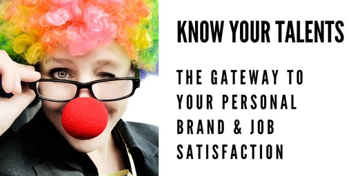 Know your Talents: The Gateway to your Personal Brand & Job Satisfaction