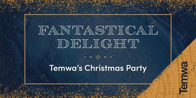 Temwa's Christmas Party 2019 - Fantastical Delight