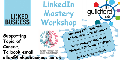 LinkedIn Mastery Workshop – Guildford