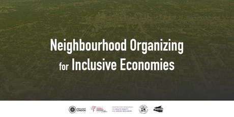 Neighbourhood Organizing for Inclusive Economies tickets