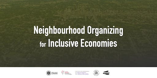 Neighbourhood Organizing for Inclusive Economies