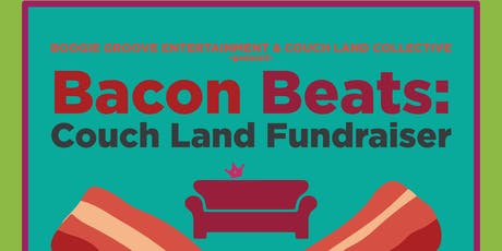 Bacon Beats: Couch Land Fundraiser tickets