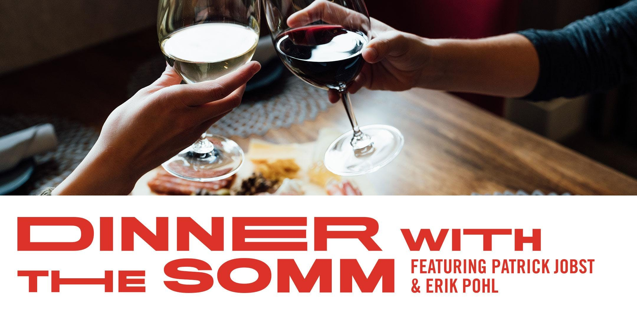 Dinner with the Somm, Patrick Jobst, Erik Pohl, & Chef Luke VerHulst
