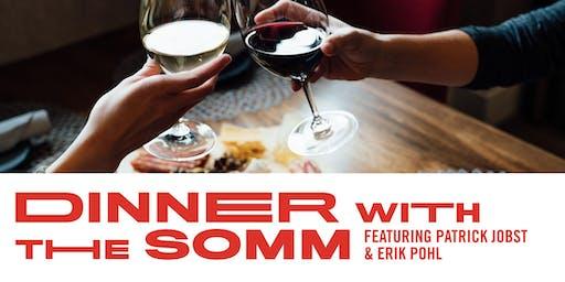Dinner with the Somm, Patrick Jobst, Erik Pohl, & Chef Luke VerHulst
