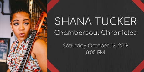 Shana Tucker - Chambersoul Chronicles tickets